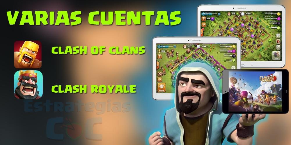 Guia Completa Para Tener 2 O Más Cuentas De Clash Of Clans Y Clash Royale En Ios Y Android Ecoc Estrategiascoc